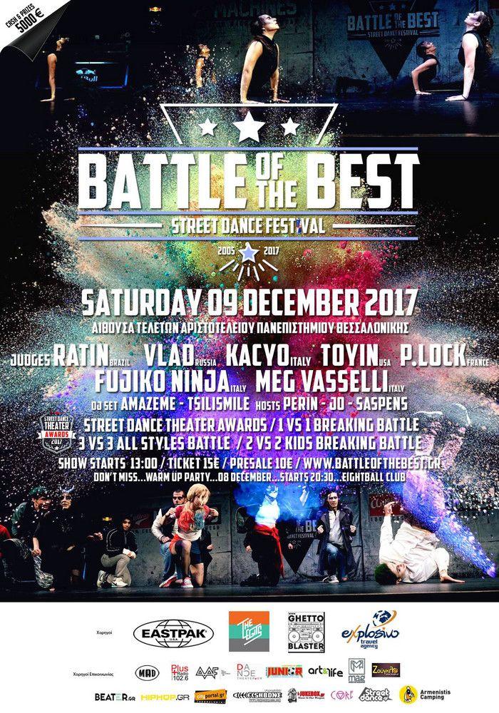 Το Streetdance Festival Battle Of The Best Thessaloniki 2017 συνεχίζει ακάθεκτο για 13η συνεχόμενη χρονιά! Το Φεστιβάλ θα πραγματοποιηθεί το Σάββατο 9 Δεκεμβρίου στην Αίθουσα Τελετών Αριστοτελείου Παν