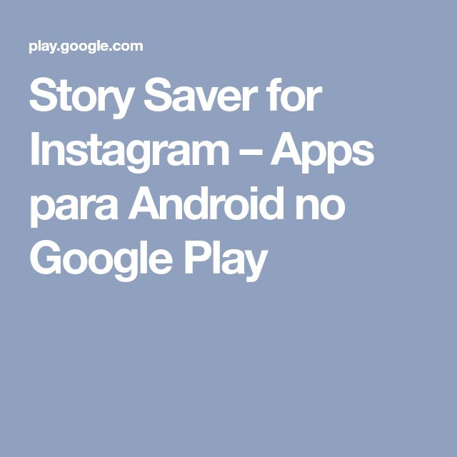 Story Saver for Instagram – Apps para Android no Google Play