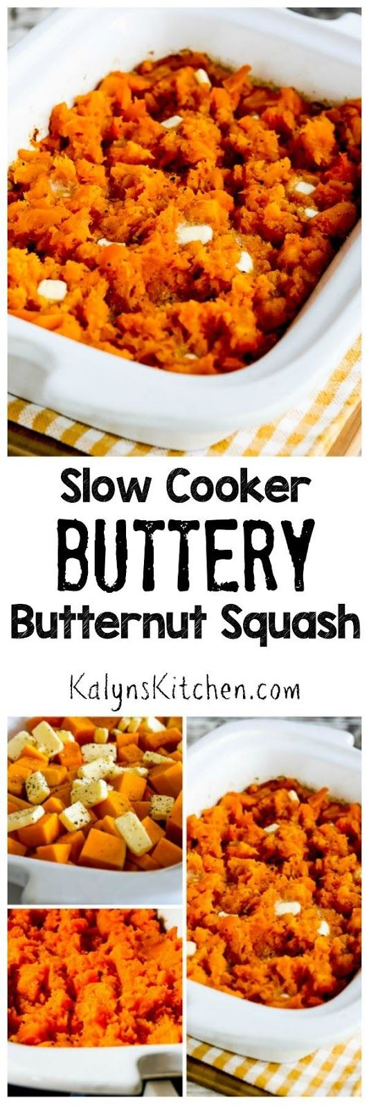 Slow Cooker Buttery Butternut Squash for a Crowd is an easy 4-ingredient side dish for a holiday meal or special dinner! I used the Crock-Pot Casserole Crock Slow Cooker, but you can use a large oval slow cooke r if that's what you have. [found on KalynsKitchen.com]