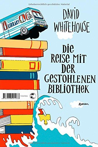 Die Reise mit der gestohlenen Bibliothek: Roman: Amazon.de: David Whitehouse, Dorothee Merkel: Bücher