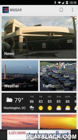 WUSA9 News  Android App - playslack.com ,  The WUSA9 app allows you to stay up-to-date with local and breaking news, as well as real-time weather and traffic conditions in the Washington, DC metro area.App Features & Highlights:LIVE STREAMINGYou can now watch LIVE STREAMING broadcasts in the app! You can even choose to set up reminders for Broadcast times in the News Schedule section.WEATHERSee current weather conditions, hourly and extended forecasts, a full radar map and…