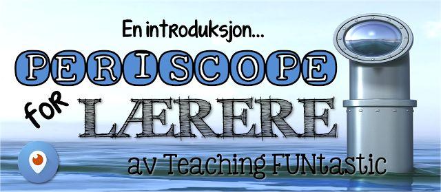 Vi sender live fra klasserommet med Periscope!