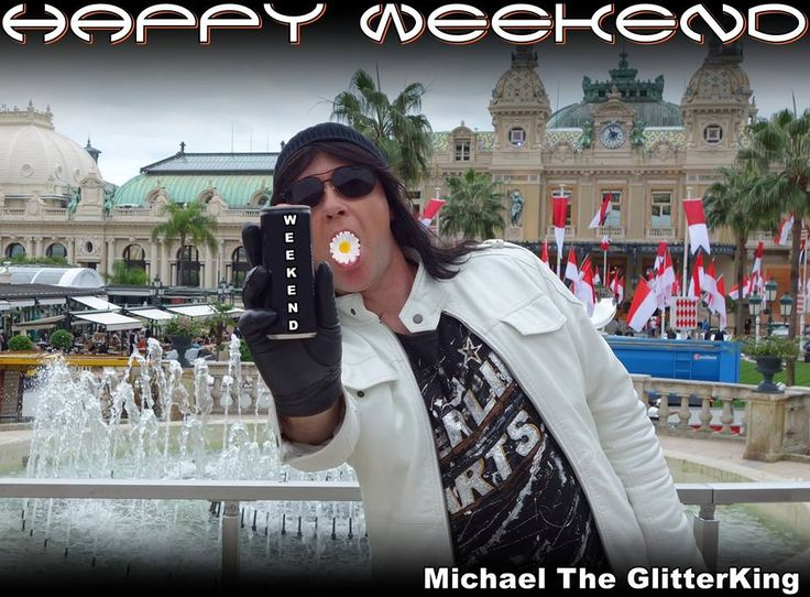 Happy Weekend from Michael The GlitterKing