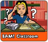 BAM Classroom  An online destination for children delivering information about healthy lifestyle  choices with kid-friendly lingo, games, quizzes and other interactive features.  A teacher's corner provides lesson plans and classroom activities.