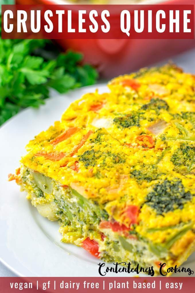 This Crustless Quiche Is Low Carb Super Easy To Make And So Delicious It S Naturally Vegan Gluten Fr Quiche Recipes Quiche Recipes Healthy Crustless Quiche