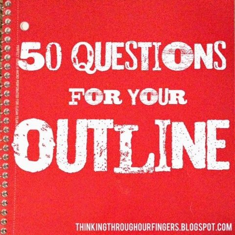 50 Questions for Your Outline #WriteTips #AmWriting #Writing