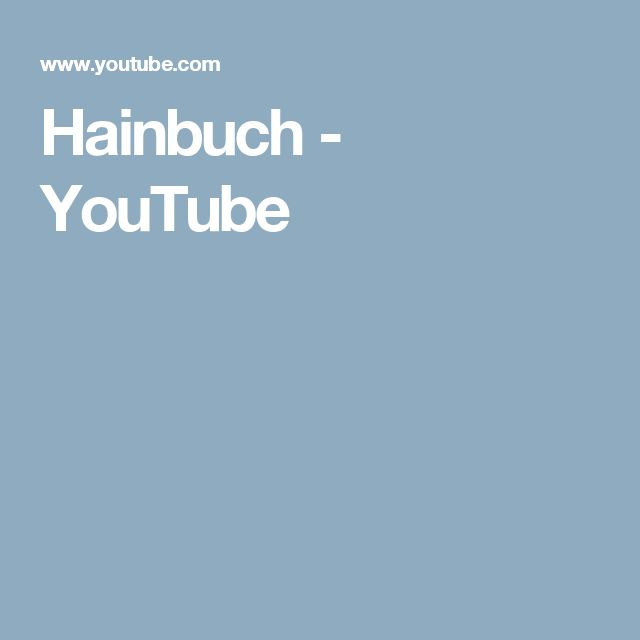 Hainbuch - YouTube