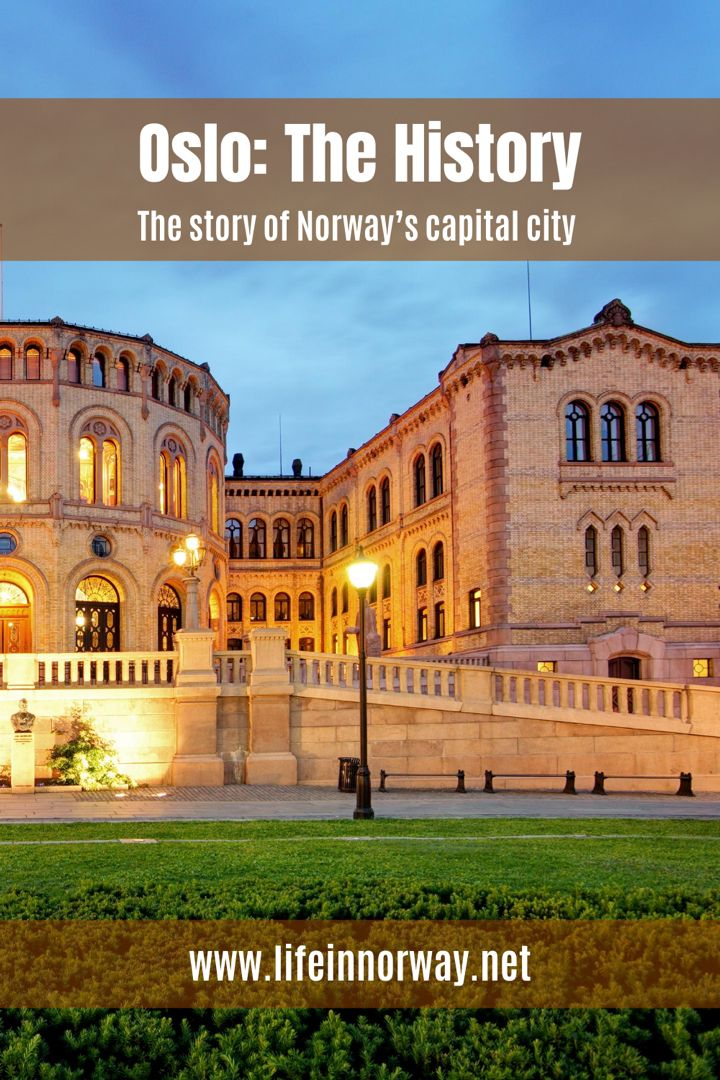 The History Of Oslo Life In Norway History Of Norway Oslo Norway