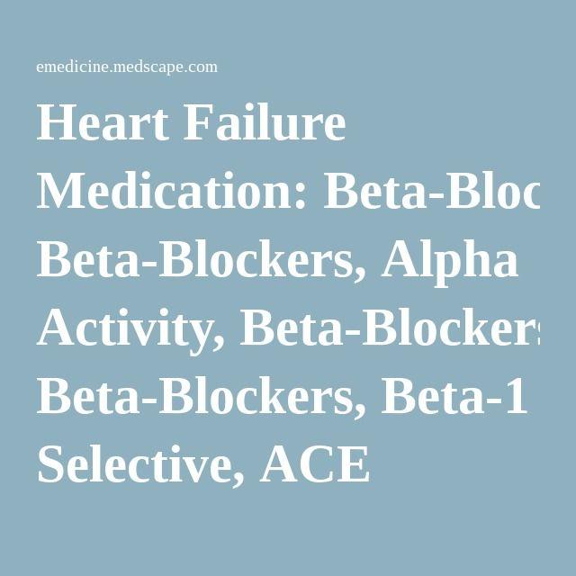 Heart Failure Medication: Beta-Blockers, Alpha Activity, Beta-Blockers, Beta-1…