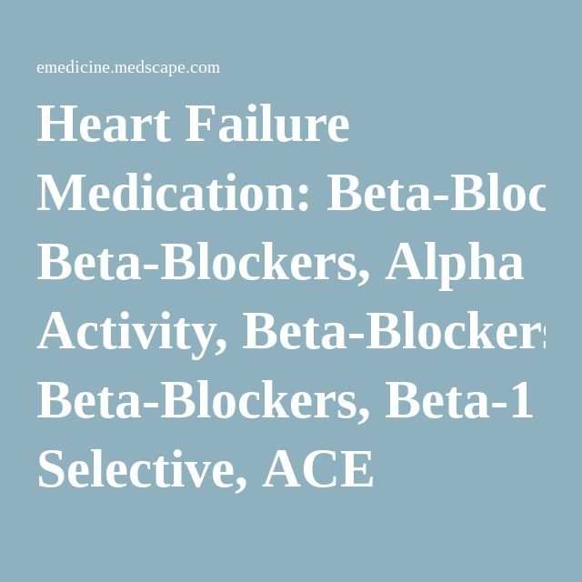 Heart Failure Medication: Beta-Blockers, Alpha Activity, Beta-Blockers, Beta-1 Selective, ACE Inhibitors, ARBs, Inotropic Agents, Vasodilators, Nitrates, B-type Natriuretic Peptides, I(f) Inhibitors, ARNIs, Diuretics, Loop, Diuretics, Thiazide, Diuretics, Other, Diuretics, Potassium-Sparing, Aldosterone Antagonists, Selective, Alpha/Beta Adrenergic Agonists, Calcium Channel Blockers, Anticoagulants, Cardiovascular, Opioid Analgesics