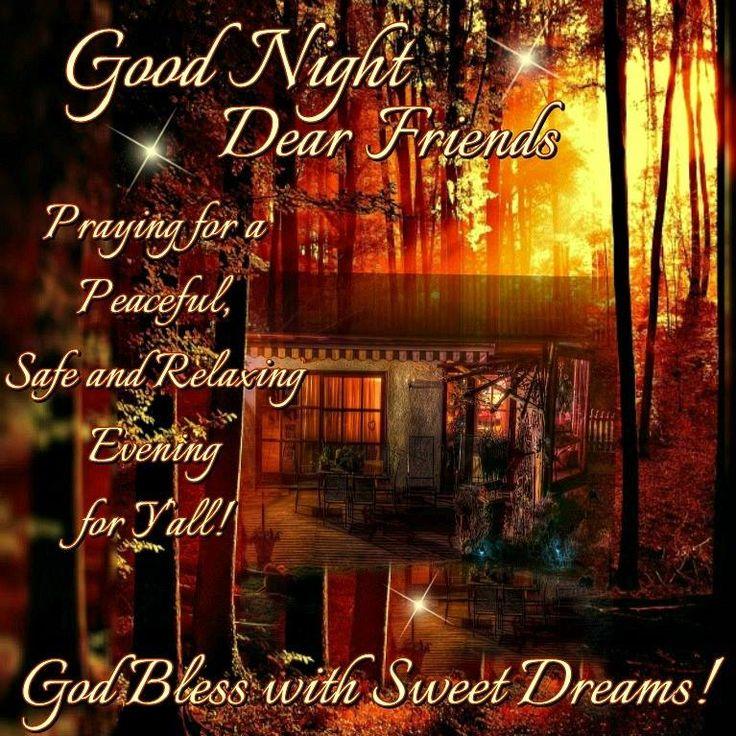 Good Night, Dear Friends, God Bless with Sweet Dreams!