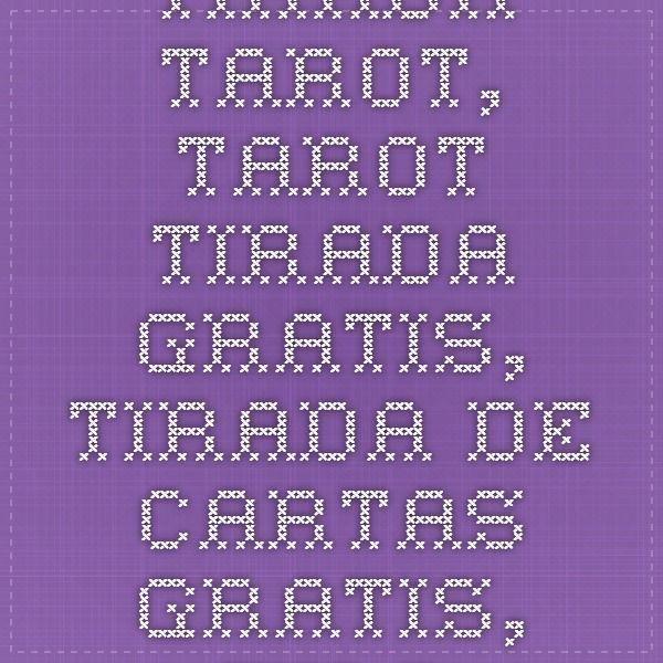 tirada tarot, tarot tirada gratis, tirada de cartas gratis, tirada online de tarot, tarot gratuito, tirada de cartas on line