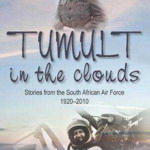 Tumult in the Clouds: Stories from the South African Air Force 1920-2010  #books  #activists  #africa  #african  #stories  #west africa  http://nublaxity.com/tumult-in-the-clouds-stories-from-the-south-african-air-force-1920-2010/