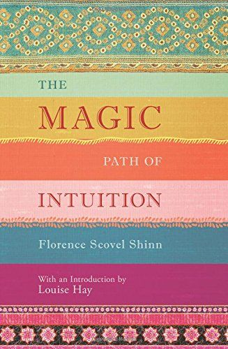 The Magic Path of Intuition: Florence Scovel Shinn, Louise Hay: 9781401944155: AmazonSmile: Books