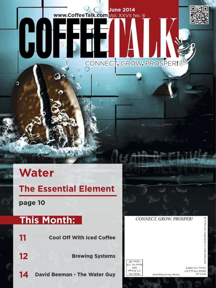 June 2014  June Top Stories: * Water the Essential Element * Cool off with Iced Coffee * Brewing Systems * David Beeman - The Water Guy  INFORMATION IS POWER - Do you know as much as your competition?