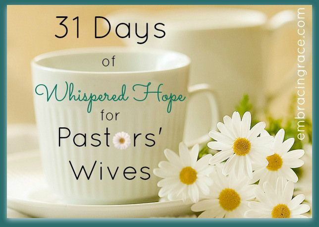 Introducing 31 Days of Whispered Hope for Pastors' Wives! Each day in October, a personal letter delivered straight to your heart.