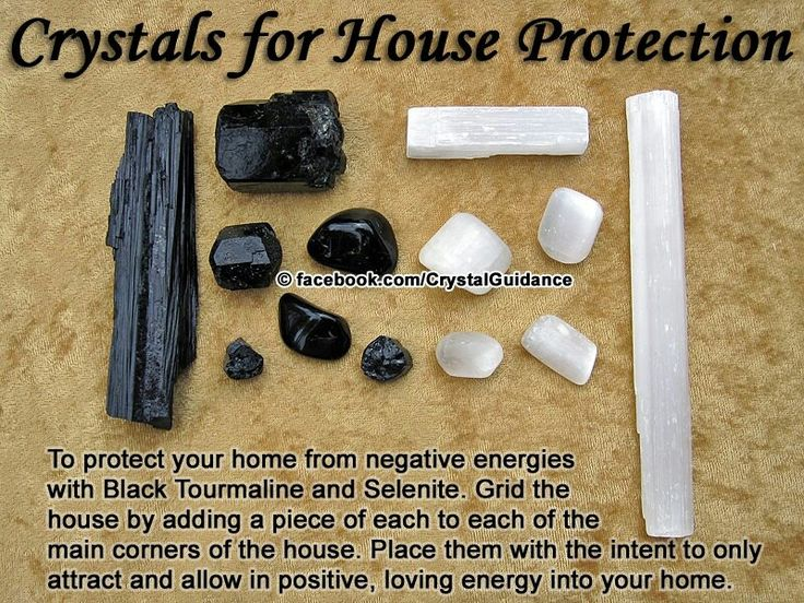 Crystals for House Protection...For general house protection from negative energies, I highly recommend Black Tourmaline. It is among one of the most protective and grounding crystals. It protects against all forms of negative energies Selenite is protective and brings about a calming, angelic quality into the home. It promotes a peaceful atmosphere. Think of Black Tourmaline as being a protective shield and Selenite the guardian angels