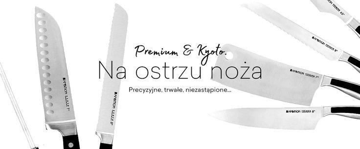Najlepsze noże do wszelkich zastosowań. Kolekcja Premium i Kyoto.