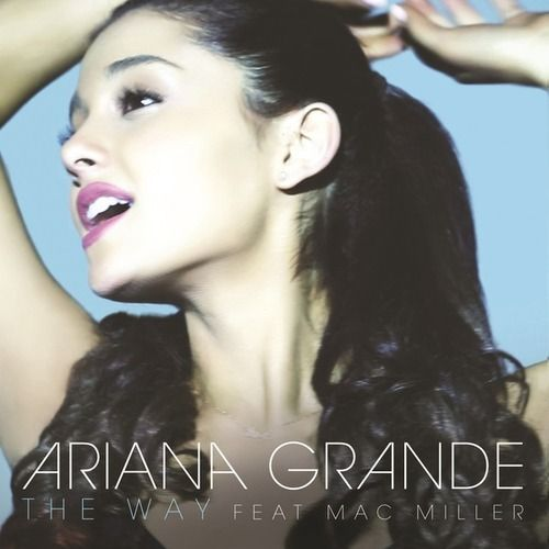 Ariana Grande: The way (Feat. Mac Miller) (CD Single) - 2013.
