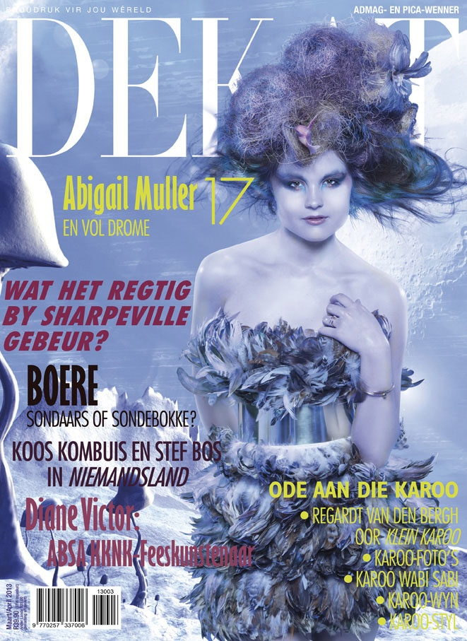 DEKAT March/April issue 2013 with Abigail (Abi) Muller. Afrikaans edition.