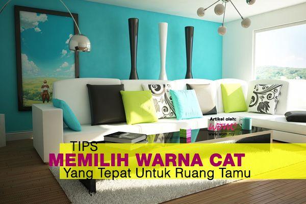 Tips Memilih Warna Cat Yang Tepat Untuk Ruang Tamu Http Www Wom My Keluarga Deko Pinterest