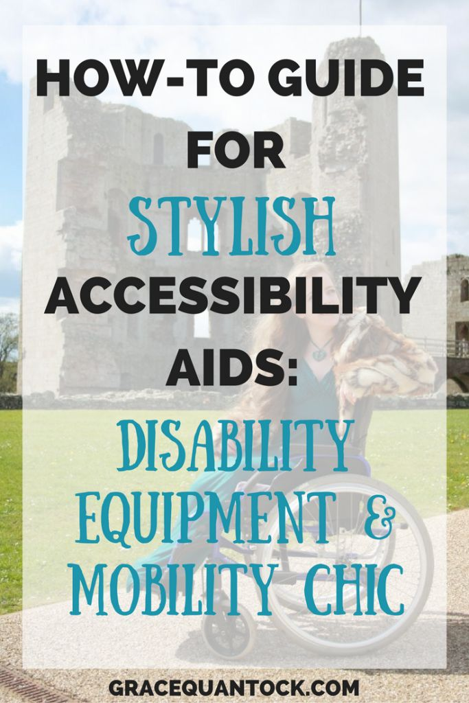 How-To Guide for Stylish Accessibility Aids: Disability Equipment & Mobility Chic | Grace Quantock Trailblazing Wellness