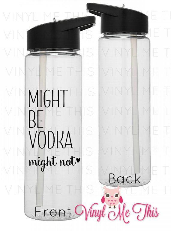 Might be Vodka, Might not waterbottle funny water bottle