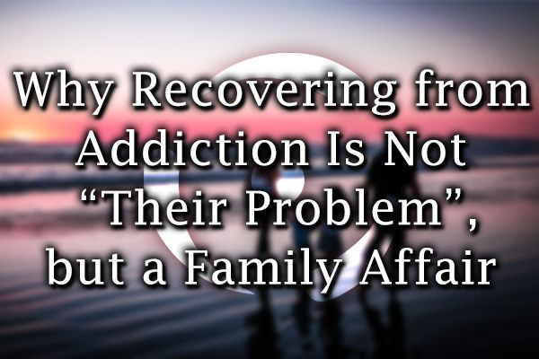 Members Struggling Addict Bring Addiction Recovery Families Members