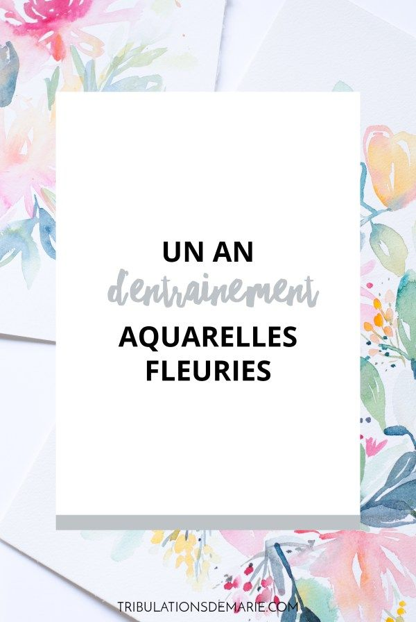 Un an d'aquarelles fleuries