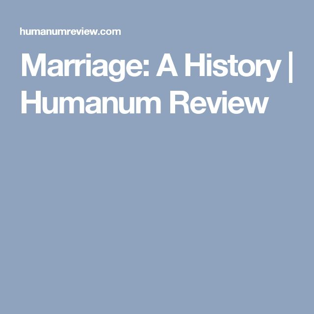 Marriage: A History | Humanum Review