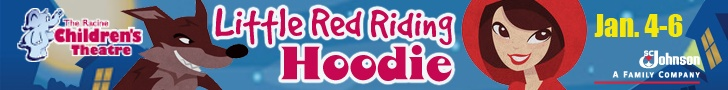 """""""Little Red Riding Hoodie"""" is the next production playing @ Racine Children's Theatre JAN 4-6.  Here's the link: http://www.racinetheatre.org/childrenstheatre/index.html  Just Add Kids Putting Family Fun @ Your Fingertips! Serving Racine/Kenosha WI Families"""