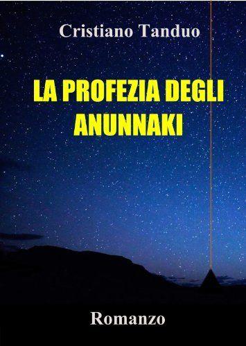 LA PROFEZIA DEGLI ANUNNAKI, http://www.amazon.it/dp/B00FS2NX4A/ref=cm_sw_r_pi_awd_-OWzsb0R56XE9