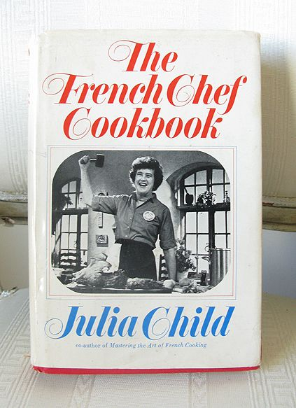 The French Chef Cookbook ~ Julia Child ~ 1968