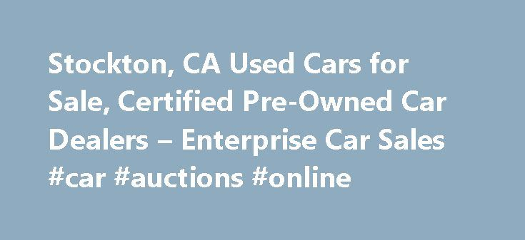 Stockton, CA Used Cars for Sale, Certified Pre-Owned Car Dealers – Enterprise Car Sales #car #auctions #online http://car-auto.nef2.com/stockton-ca-used-cars-for-sale-certified-pre-owned-car-dealers-enterprise-car-sales-car-auctions-online/  #shop used cars # Enterprise Car Sales Auto dealership offering used cars and trucks for sale in Stockton 306 N Hunter St Stockton CA 95202 Phone 209-467-7200 Our used car dealers in Stockton have more than 120 makes and models…Continue Reading