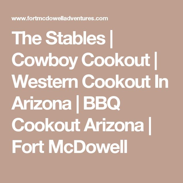 The Stables | Cowboy Cookout | Western Cookout In Arizona | BBQ Cookout Arizona | Fort McDowell