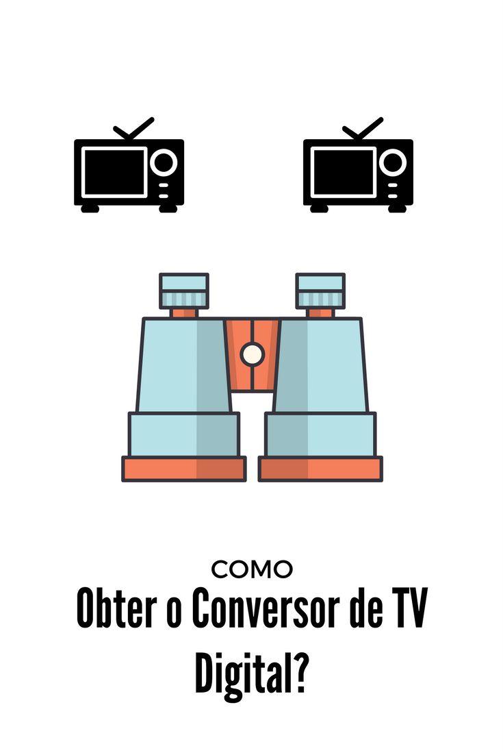 Como obter o conversor tv digital?
