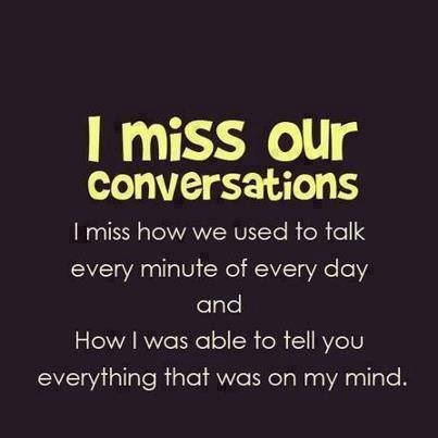 I Miss Our Conversation Sayings Pinterest I Miss You Quotes