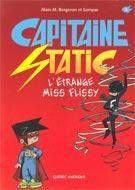 Capitaine Static T.3 L'étrange Miss Flissy