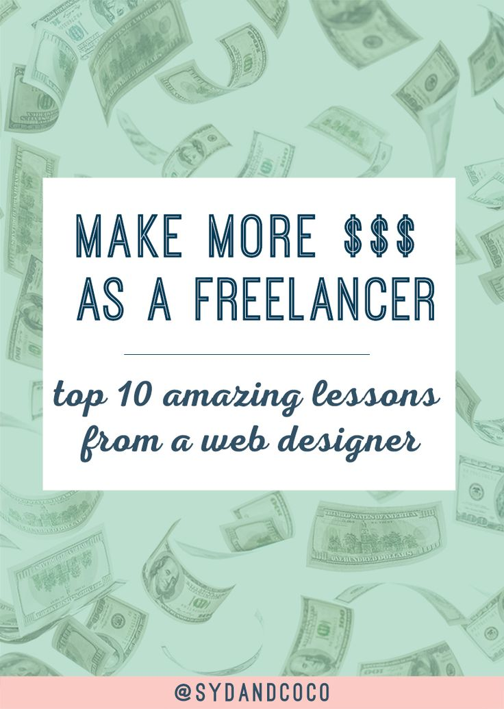 Make More Money as a Web Designer (Top 10 Amazing Lessons I Learned) | The list features the top ten lessons I learned as a freelance web designer and small business owner. This blog post is perfect for web designers, designers, freelancers and creatives. Repin this and click through to read the blog post for web designers.  << Syd and Coco