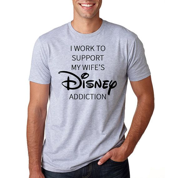 "Disney Shirt ""I Work To Support my Wife's Disney Addiction"", Disney Shirt, Husband Disney Clothing, Men's Disney, Gift for Disney Husband"