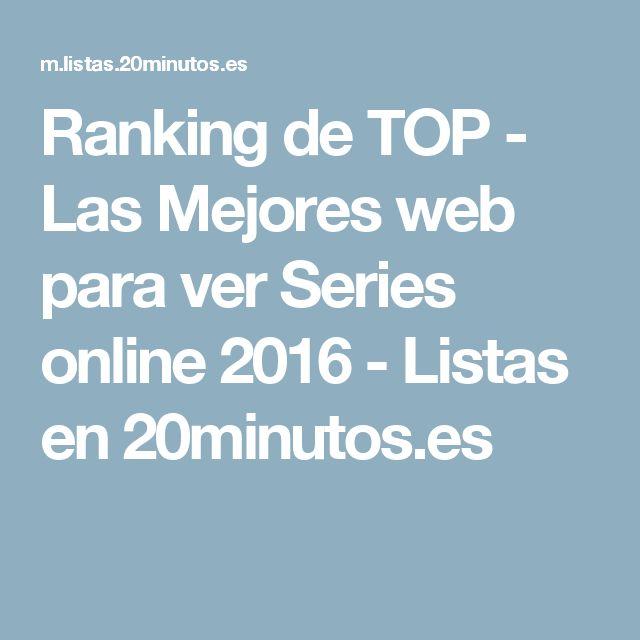 Ranking de TOP -  Las Mejores web para ver Series online 2016 - Listas en 20minutos.es