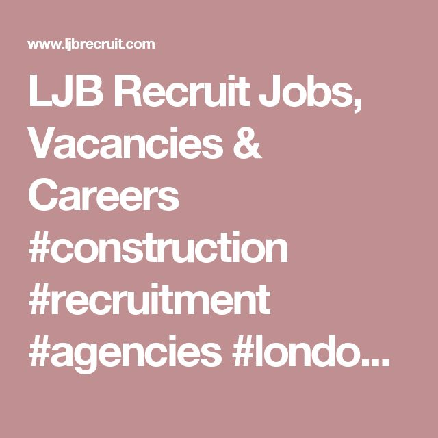 LJB Recruit Jobs, Vacancies & Careers  #construction #recruitment #agencies #london #agency #specialists #property #services #building #vacancy #residential #development #employment #company #uk #industry #civil #mechanical #electrical #engineering #jobs