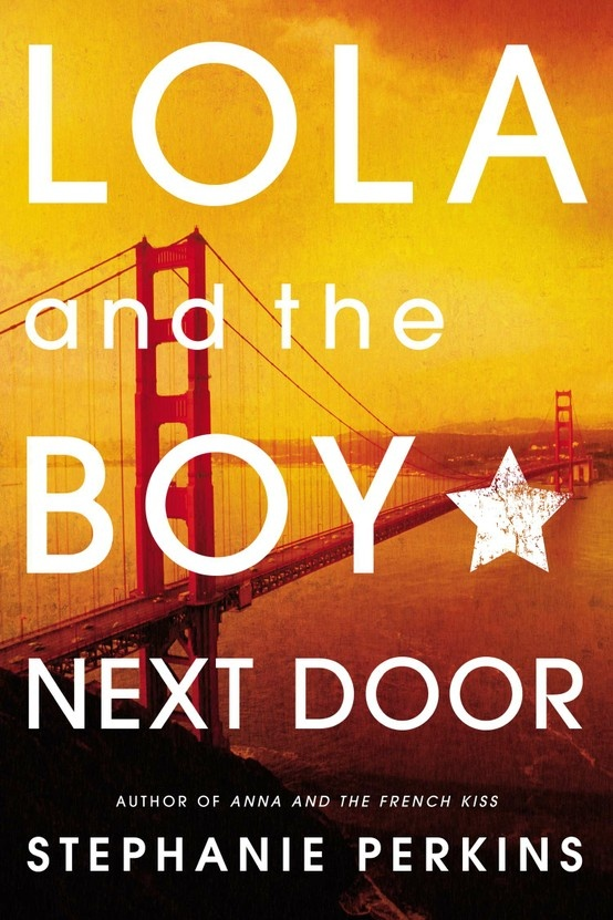 Lola and the Boy Next Door by Stephanie Perkins (4/5)