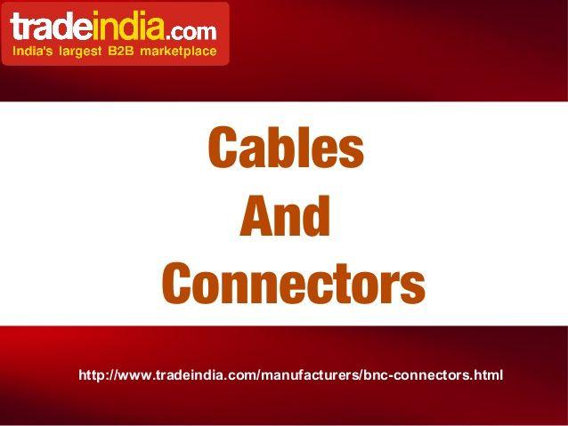 Bnc Connectors  by kaleem khan via slideshare