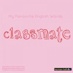 """""""Classmate"""" es quien se sienta al lado, quien nos ayuda a estudiar y con quien festejamos las buenas calificaciones #MyFavouriteEnglishWords #HarmonHall"""