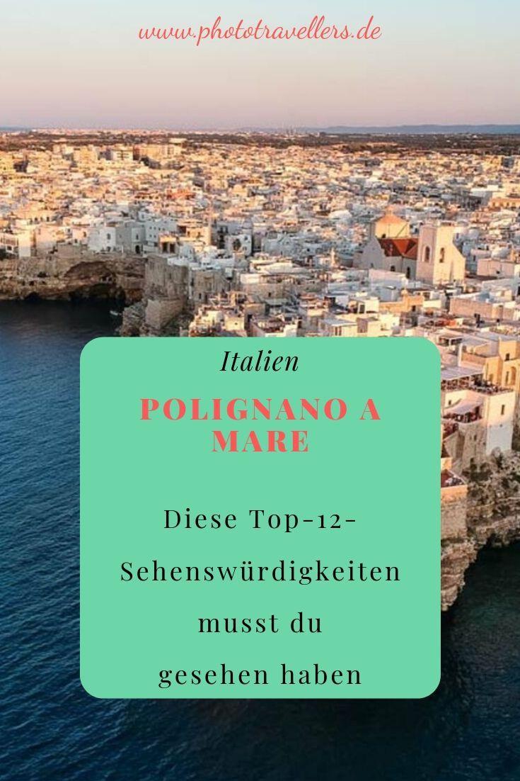 Polignano A Mare Top 12 Sehenswurdigkeiten Diese Orte Musst Du