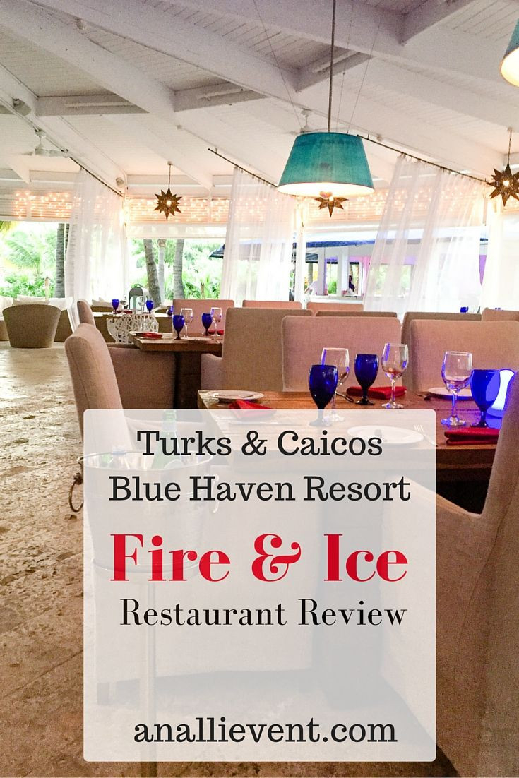 Fire and Ice Restaurant is an upscale restaurant located at the Blue Haven Resort in Turks and Caicos. It's elegant and pricy. Is it worth the price?