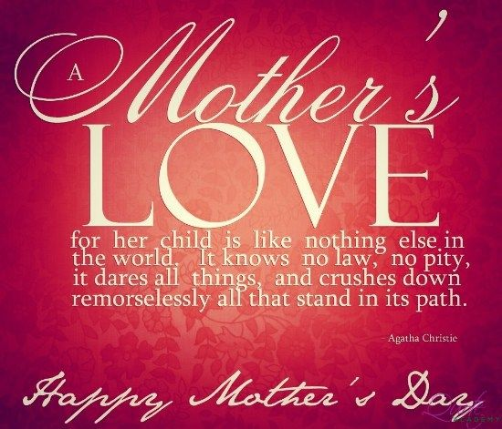 Nothing Like Mother's Love in this World. #Quoteacademy