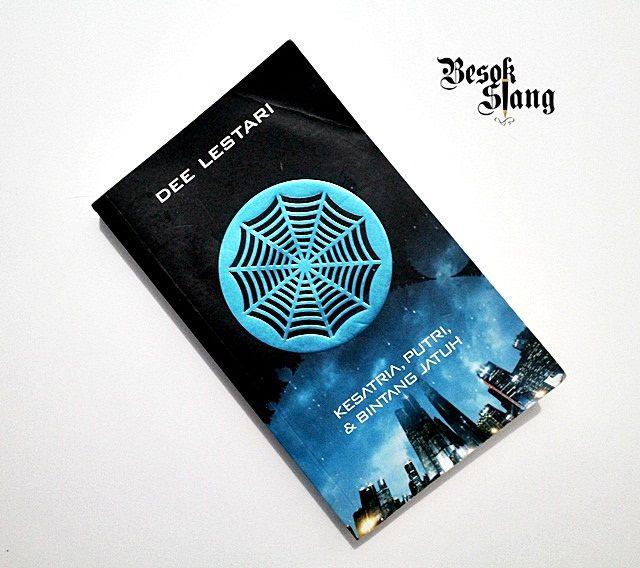 Besok Siang: [Buku Pilihan] Supernova #1: Ksatria, Putri, dan Bintang Jatuh