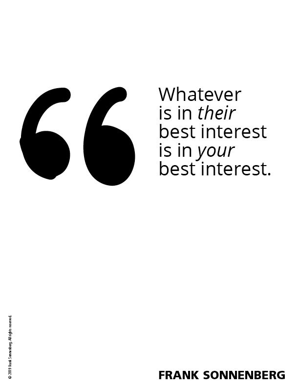 Whatever Is In Their Best Interest Is In Your Best Interest Quotes Inspirational Positive Quote Of The Day True Quotes